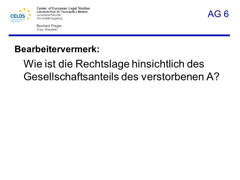 AG 6 Bearbeitervermerk: Wie ist die Rechtslage hinsichtlich des Gesellschaftsanteils des verstorbenen A