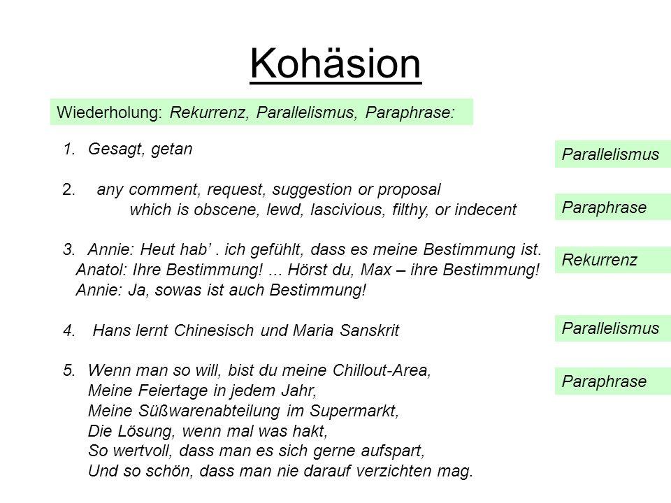 Kohäsion Wiederholung: Rekurrenz, Parallelismus, Paraphrase: