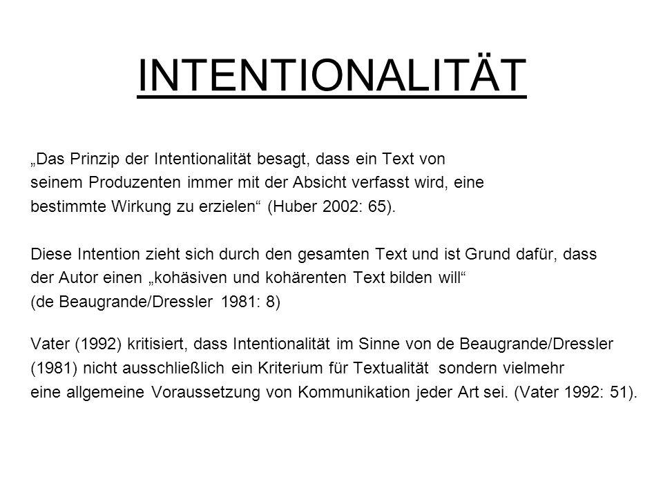 """INTENTIONALITÄT """"Das Prinzip der Intentionalität besagt, dass ein Text von. seinem Produzenten immer mit der Absicht verfasst wird, eine."""