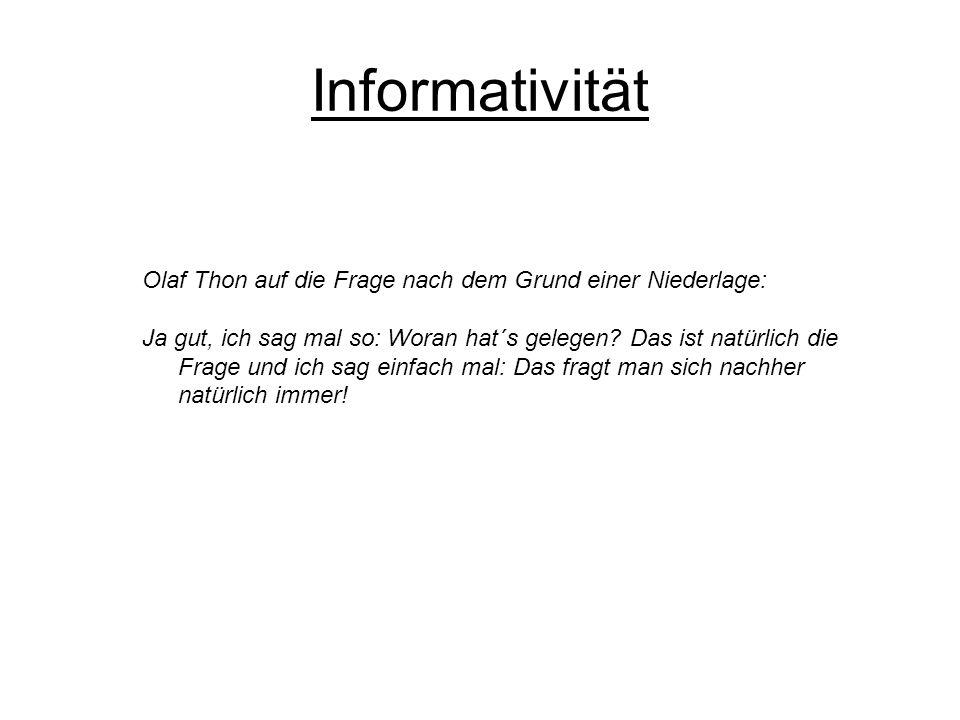 Informativität Olaf Thon auf die Frage nach dem Grund einer Niederlage: