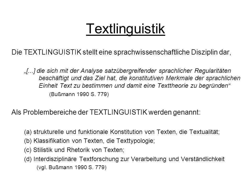 Textlinguistik Die TEXTLINGUISTIK stellt eine sprachwissenschaftliche Disziplin dar,