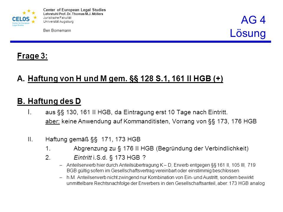 AG 4 Lösung Frage 3: Haftung von H und M gem. §§ 128 S.1, 161 II HGB (+) B. Haftung des D.