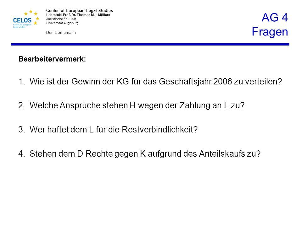 AG 4 Fragen Bearbeitervermerk: 1. Wie ist der Gewinn der KG für das Geschäftsjahr 2006 zu verteilen