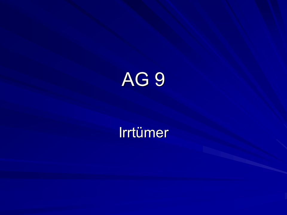 AG 9 Irrtümer
