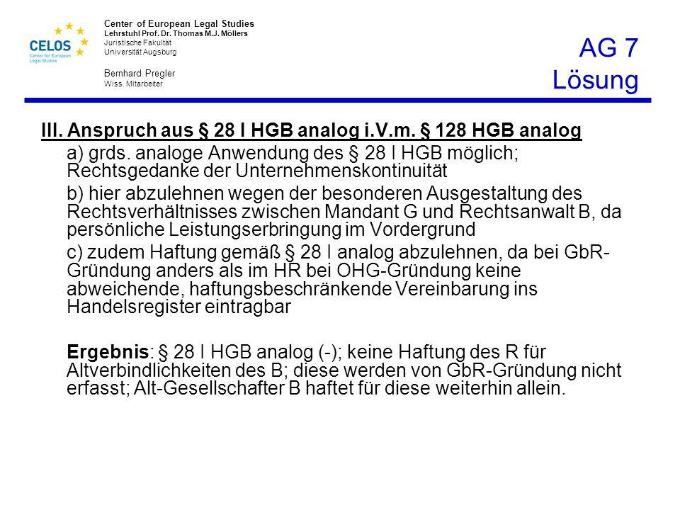 AG 7 Lösung III. Anspruch aus § 28 I HGB analog i.V.m. § 128 HGB analog.
