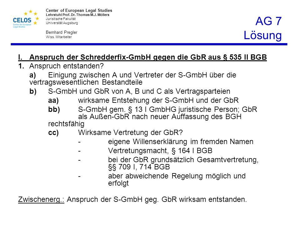 AG 7 Lösung I. Anspruch der Schredderfix-GmbH gegen die GbR aus § 535 II BGB. 1. Anspruch entstanden