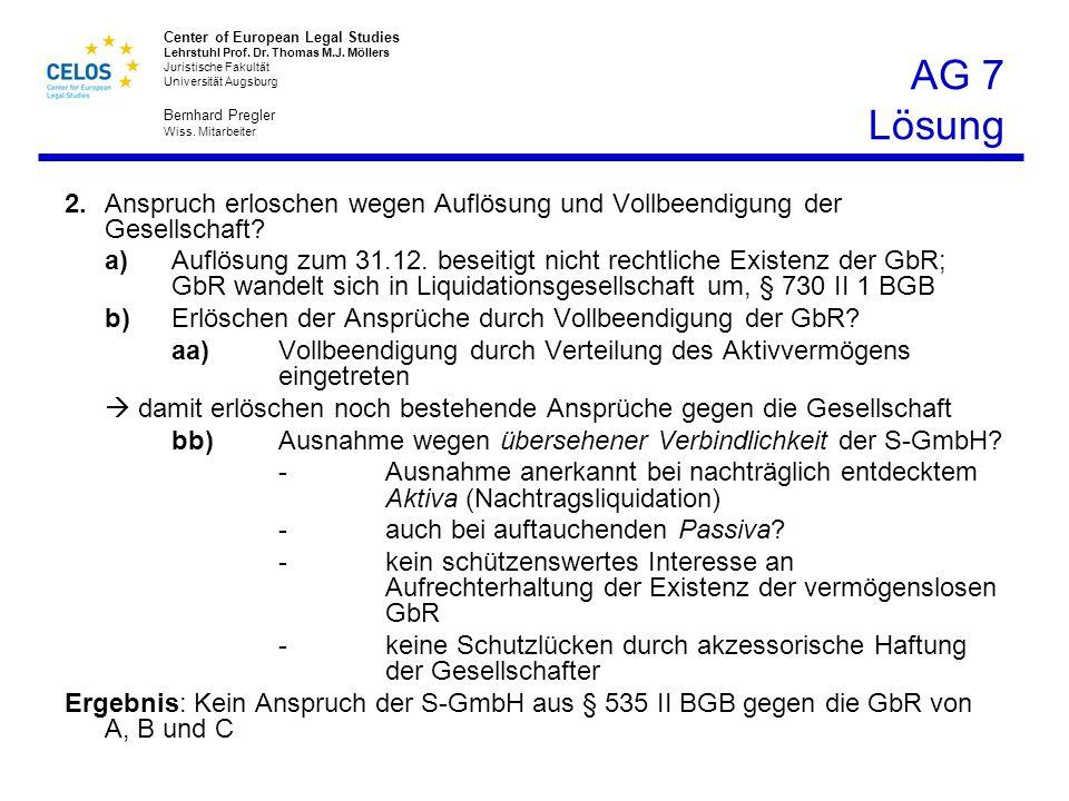 AG 7 Lösung 2. Anspruch erloschen wegen Auflösung und Vollbeendigung der Gesellschaft