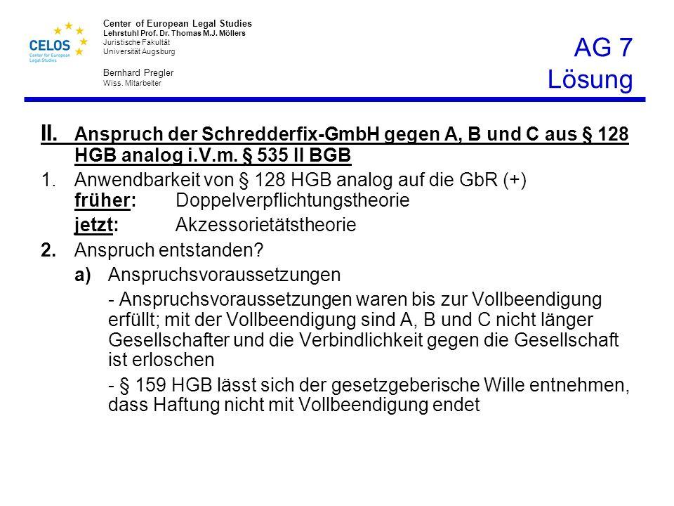 AG 7 Lösung II. Anspruch der Schredderfix-GmbH gegen A, B und C aus § 128 HGB analog i.V.m. § 535 II BGB.