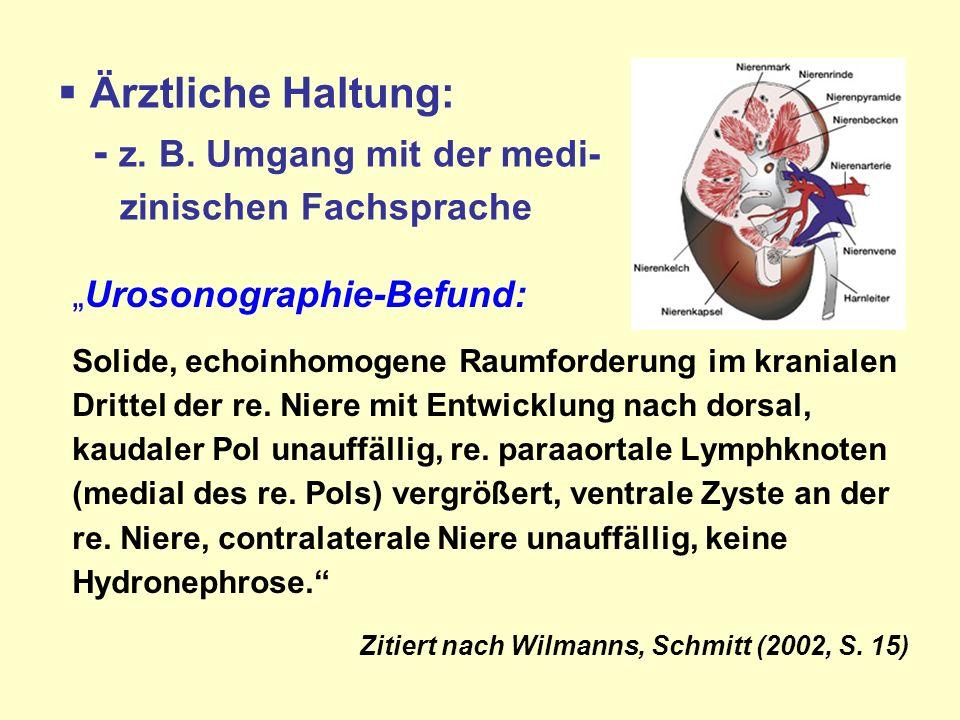 Ärztliche Haltung: - z. B. Umgang mit der medi- zinischen Fachsprache