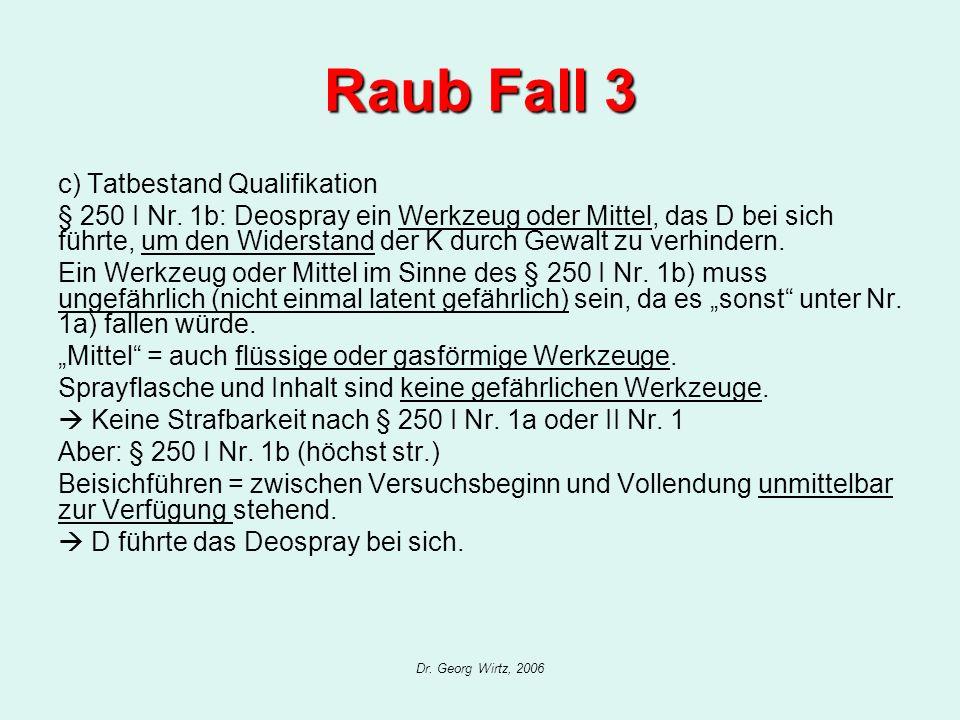 Raub Fall 3 c) Tatbestand Qualifikation