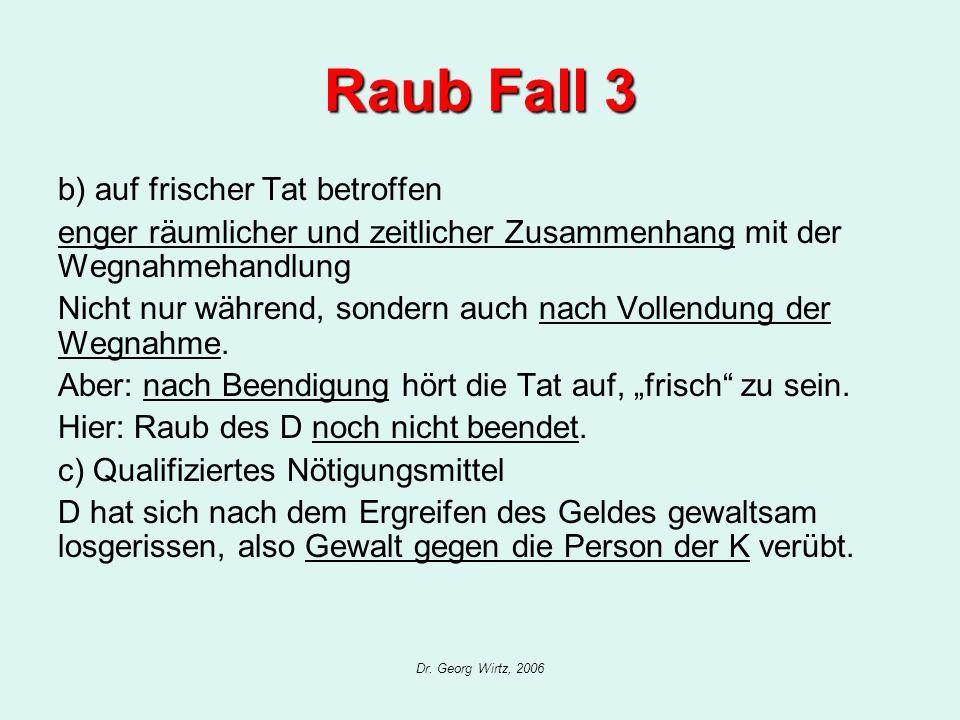 Raub Fall 3 b) auf frischer Tat betroffen