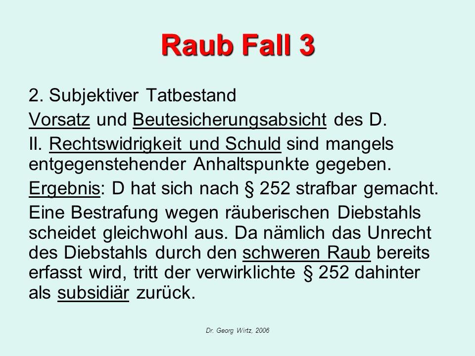 Raub Fall 3 2. Subjektiver Tatbestand