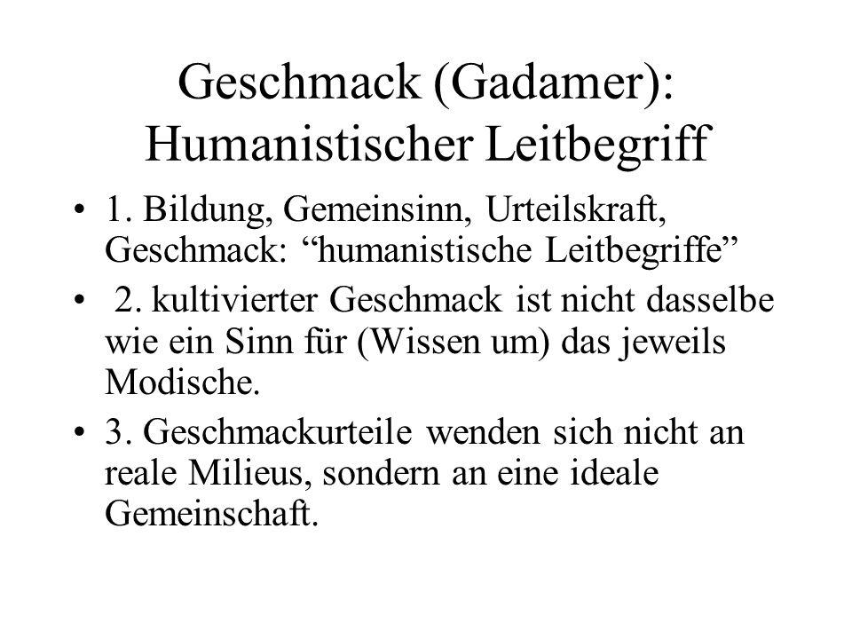 Geschmack (Gadamer): Humanistischer Leitbegriff
