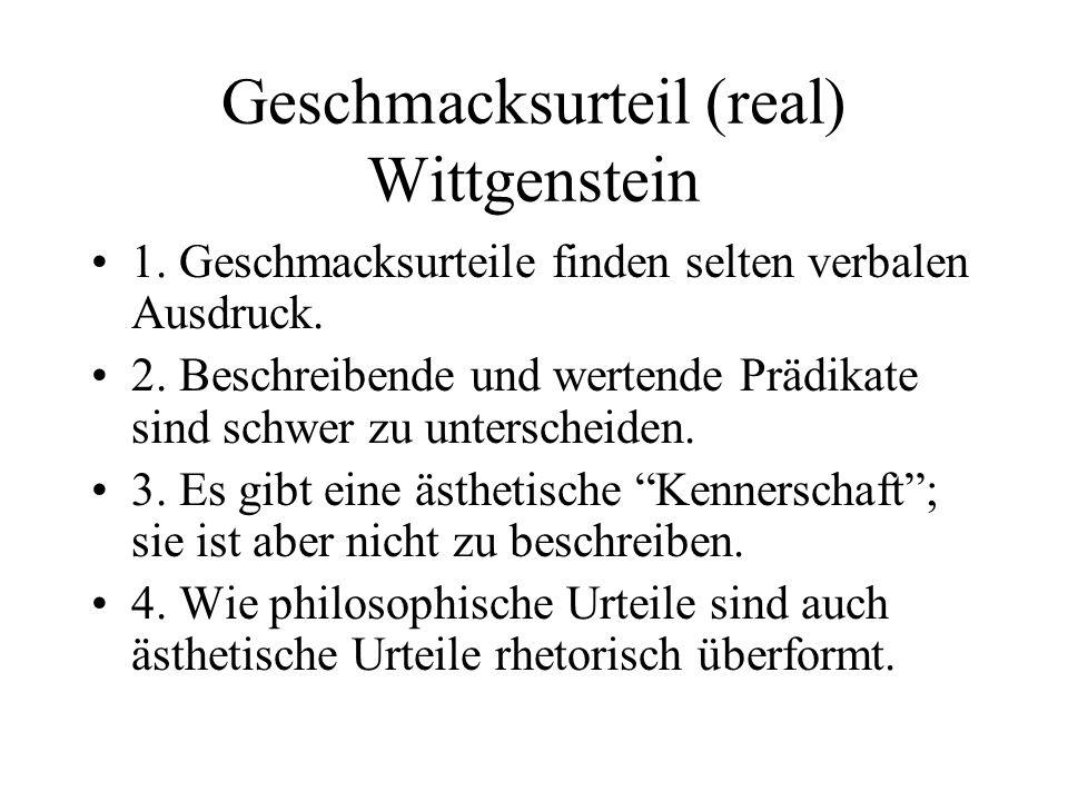 Geschmacksurteil (real) Wittgenstein