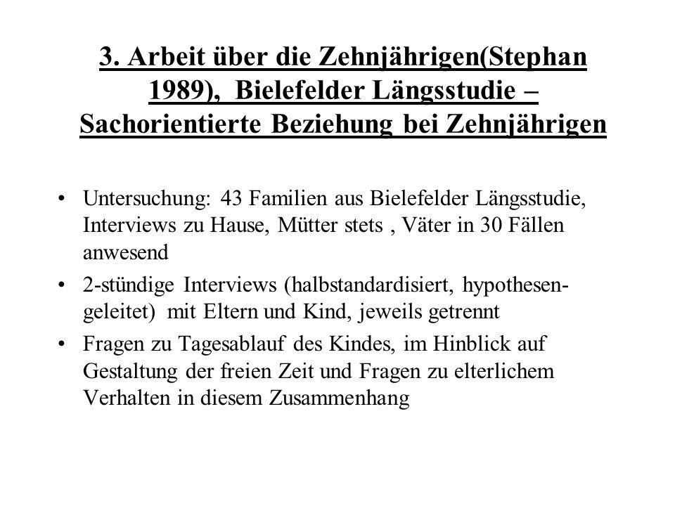 3. Arbeit über die Zehnjährigen(Stephan 1989), Bielefelder Längsstudie – Sachorientierte Beziehung bei Zehnjährigen