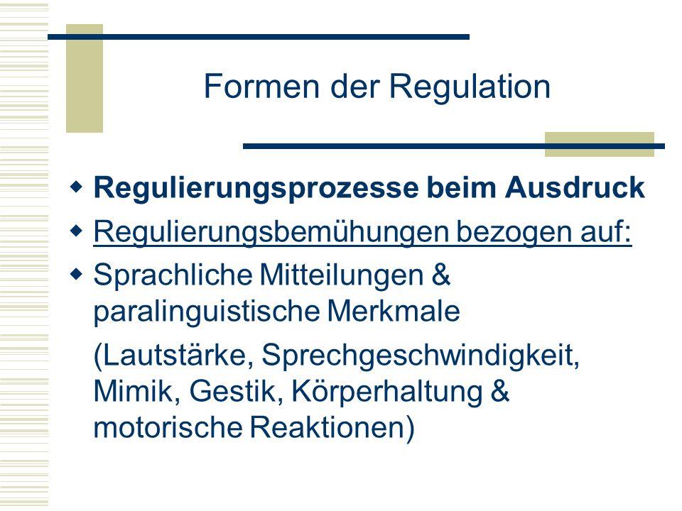 Formen der Regulation Regulierungsprozesse beim Ausdruck