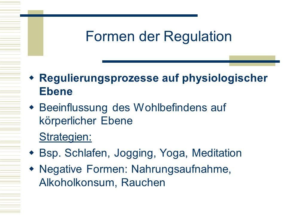 Formen der Regulation Regulierungsprozesse auf physiologischer Ebene