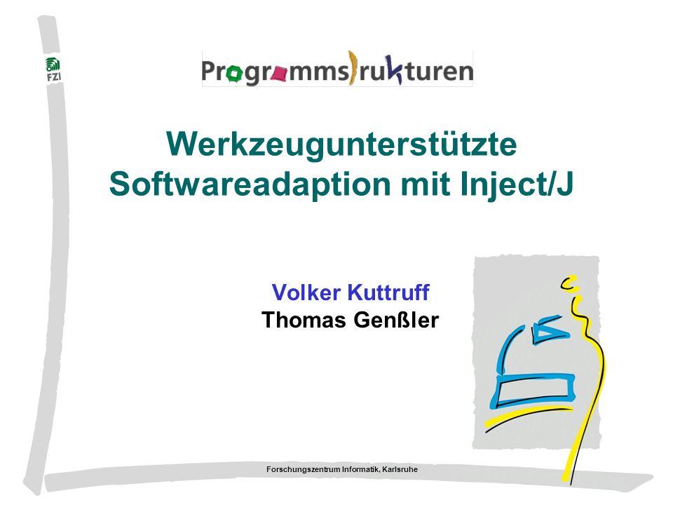 Werkzeugunterstützte Softwareadaption mit Inject/J