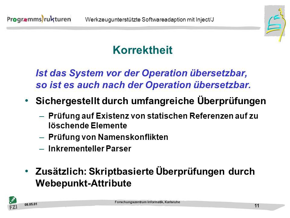 Korrektheit Ist das System vor der Operation übersetzbar, so ist es auch nach der Operation übersetzbar.