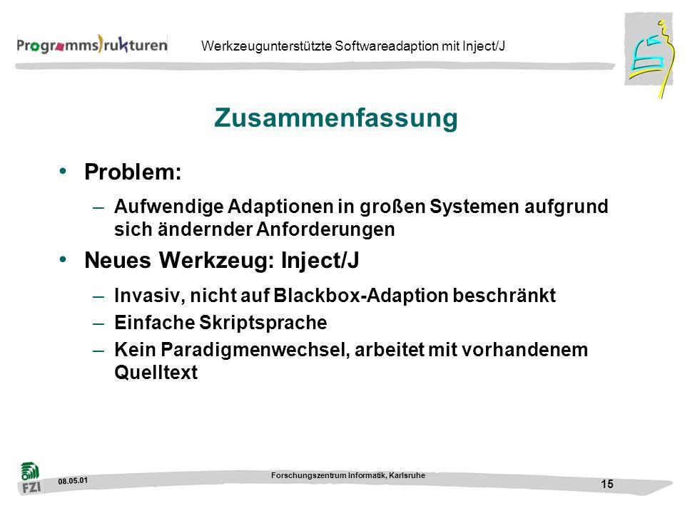 Zusammenfassung Problem: Neues Werkzeug: Inject/J