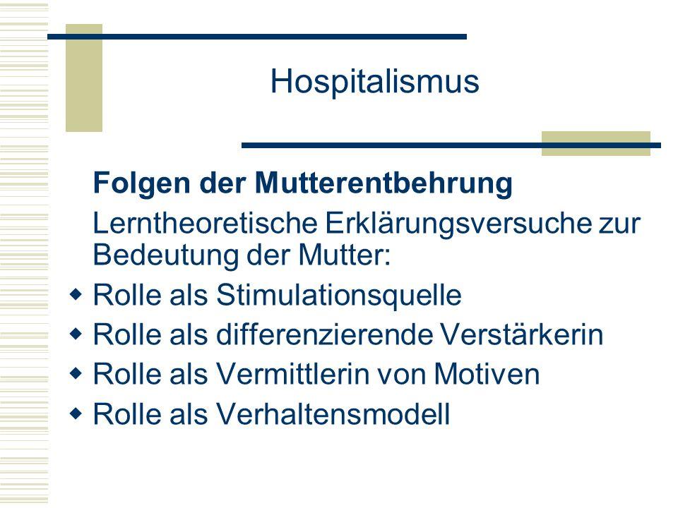 Hospitalismus Folgen der Mutterentbehrung