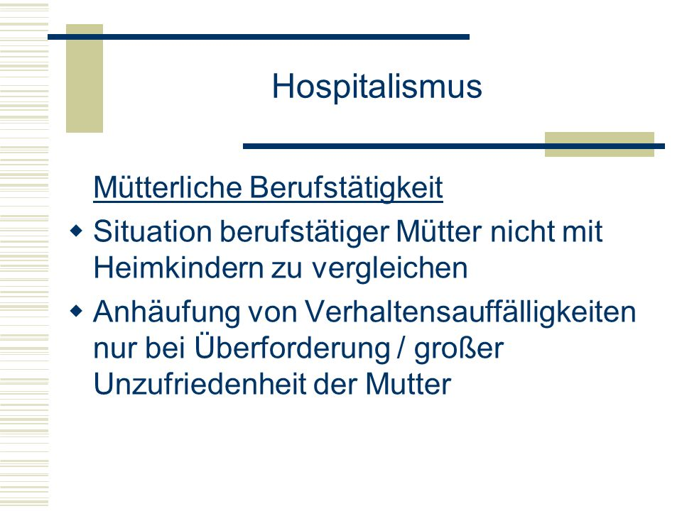 Hospitalismus Mütterliche Berufstätigkeit