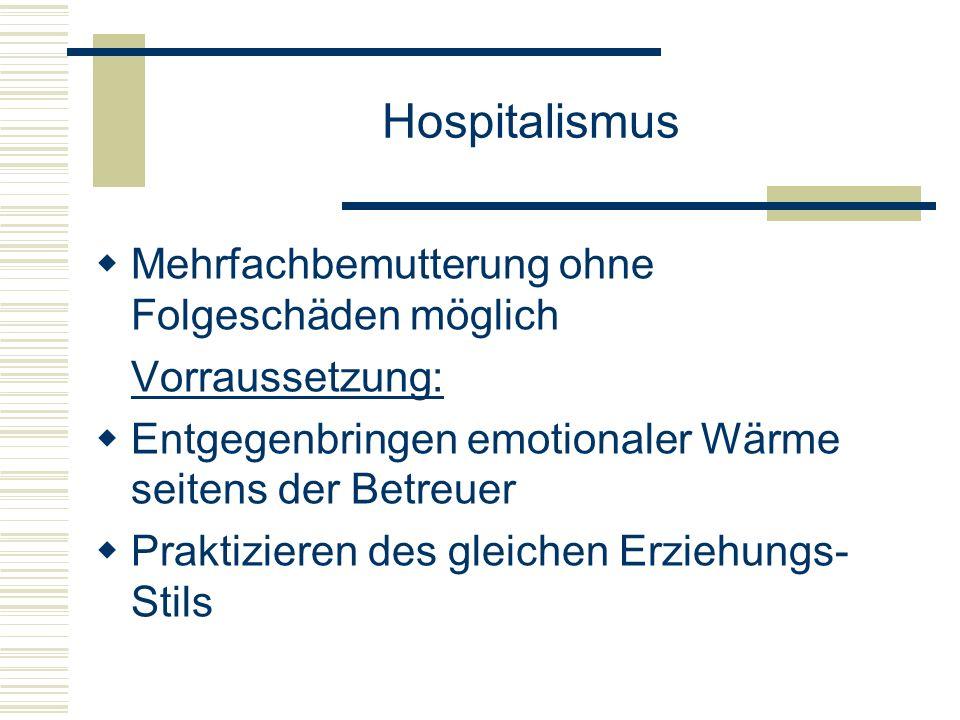 Hospitalismus Mehrfachbemutterung ohne Folgeschäden möglich