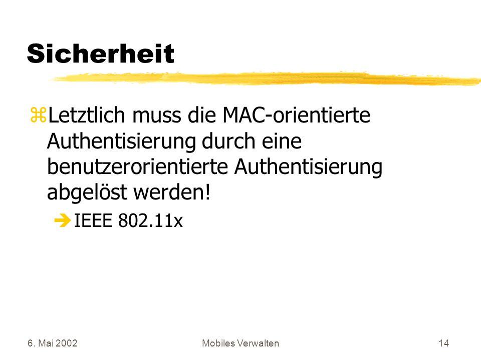 Sicherheit Letztlich muss die MAC-orientierte Authentisierung durch eine benutzerorientierte Authentisierung abgelöst werden!