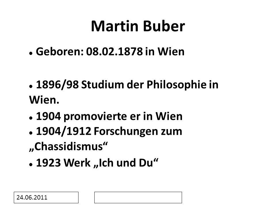 Martin Buber Geboren: 08.02.1878 in Wien