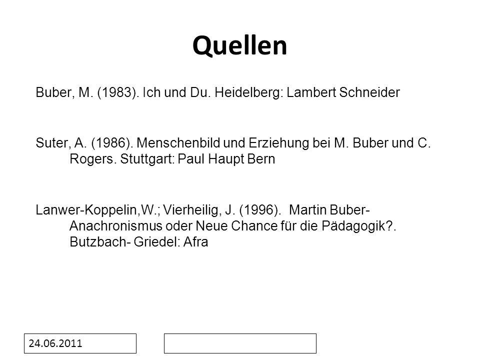 Quellen Buber, M. (1983). Ich und Du. Heidelberg: Lambert Schneider