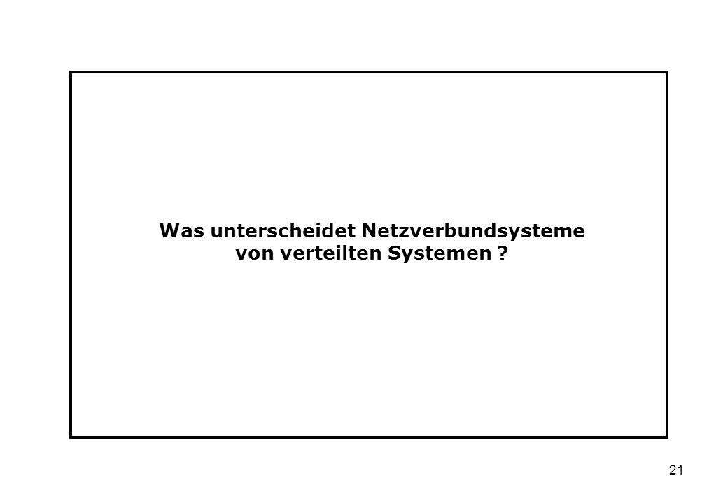 Was unterscheidet Netzverbundsysteme von verteilten Systemen