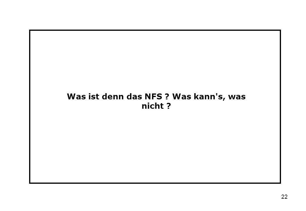 Was ist denn das NFS Was kann s, was nicht