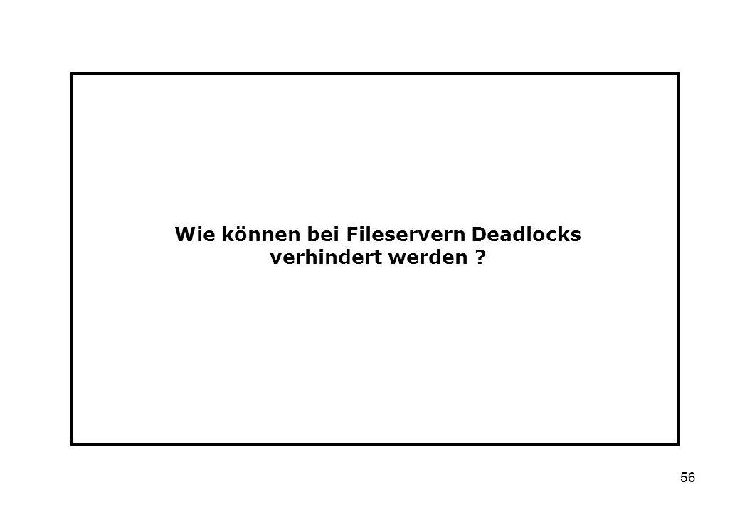 Wie können bei Fileservern Deadlocks verhindert werden