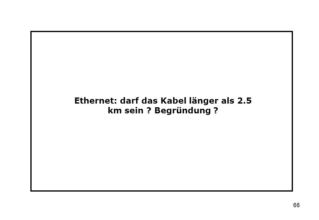 Ethernet: darf das Kabel länger als 2.5 km sein Begründung