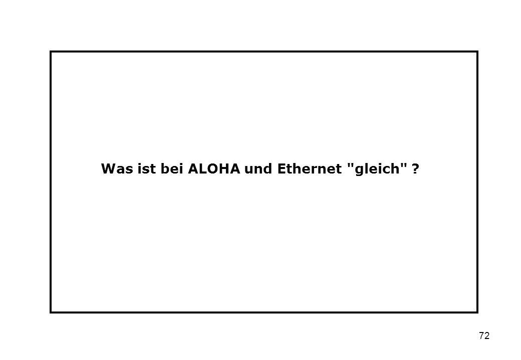 Was ist bei ALOHA und Ethernet gleich