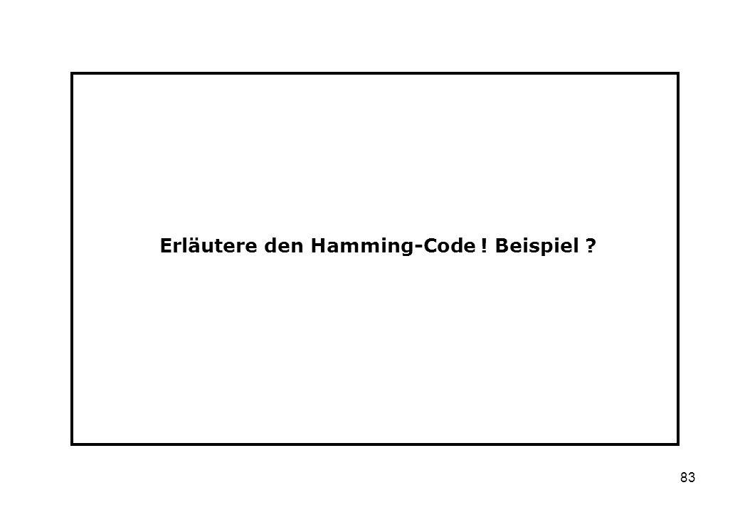 Erläutere den Hamming-Code ! Beispiel
