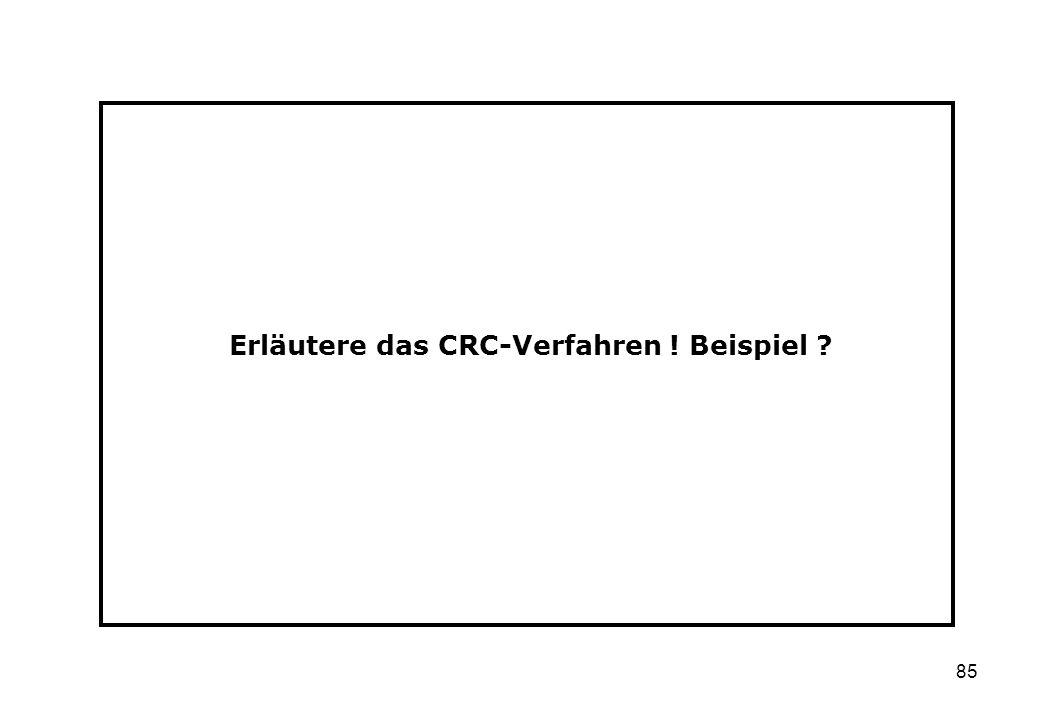 Erläutere das CRC-Verfahren ! Beispiel