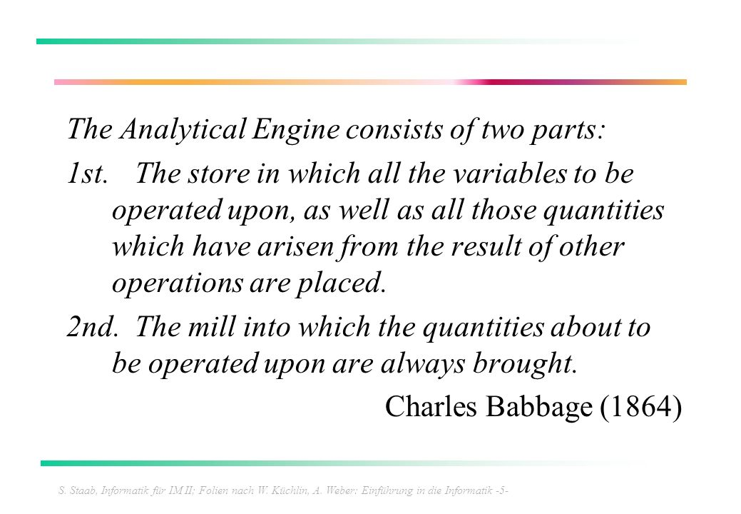 The Analytical Engine consists of two parts: