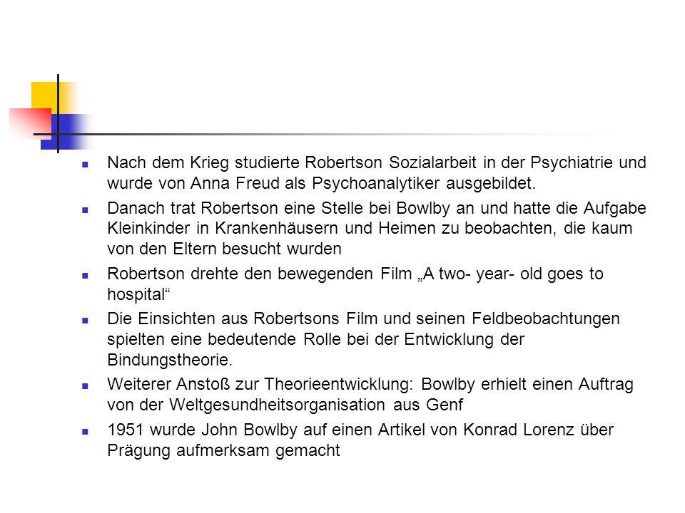 Nach dem Krieg studierte Robertson Sozialarbeit in der Psychiatrie und wurde von Anna Freud als Psychoanalytiker ausgebildet.