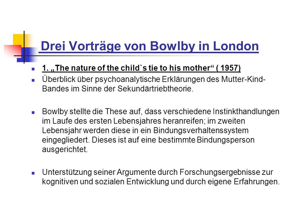Drei Vorträge von Bowlby in London