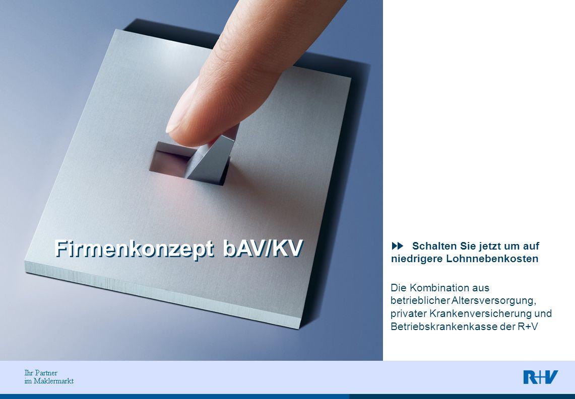 Firmenkonzept bAV/KV Schalten Sie jetzt um auf niedrigere Lohnnebenkosten. Die Kombination aus. betrieblicher Altersversorgung,