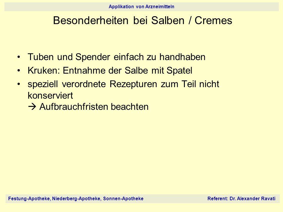 Besonderheiten bei Salben / Cremes