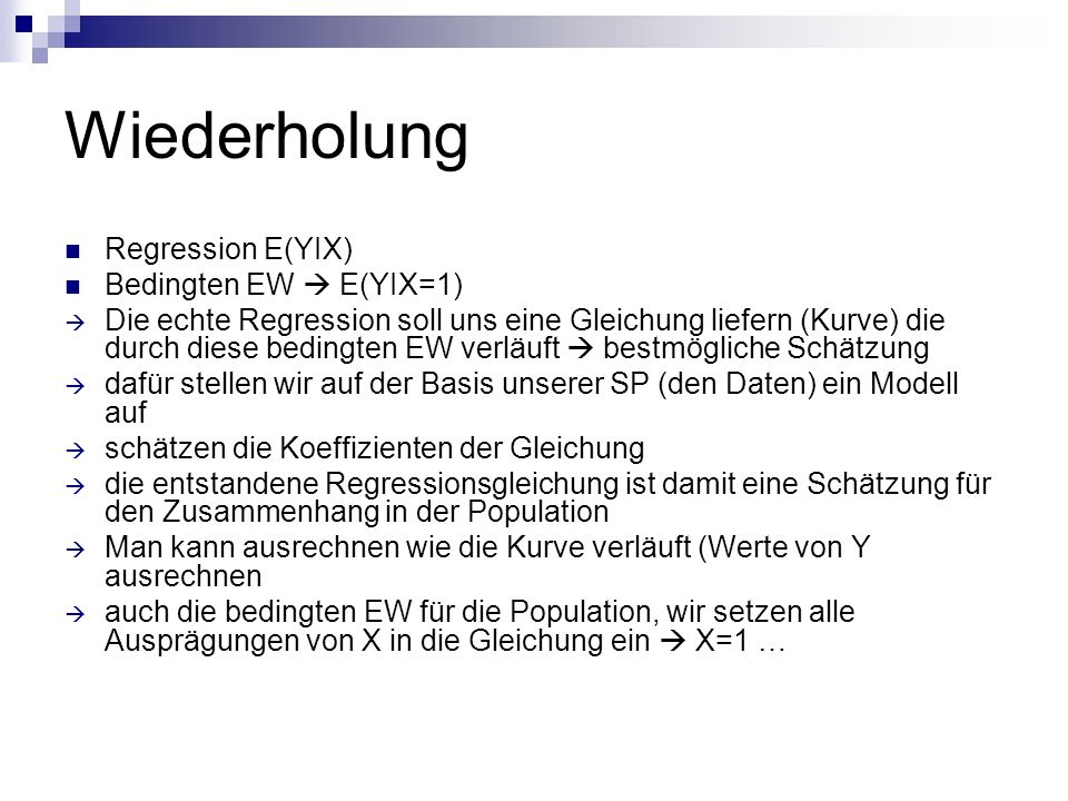 Wiederholung Regression E(YIX) Bedingten EW  E(YIX=1)