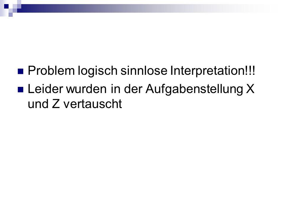 Problem logisch sinnlose Interpretation!!!