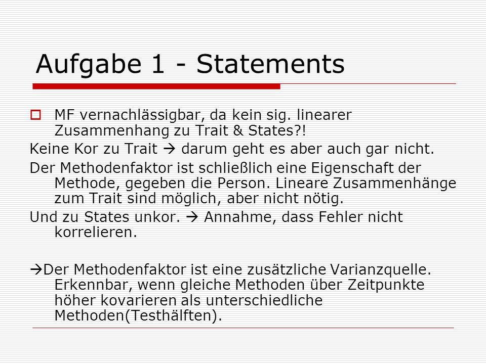 Aufgabe 1 - Statements MF vernachlässigbar, da kein sig. linearer Zusammenhang zu Trait & States !