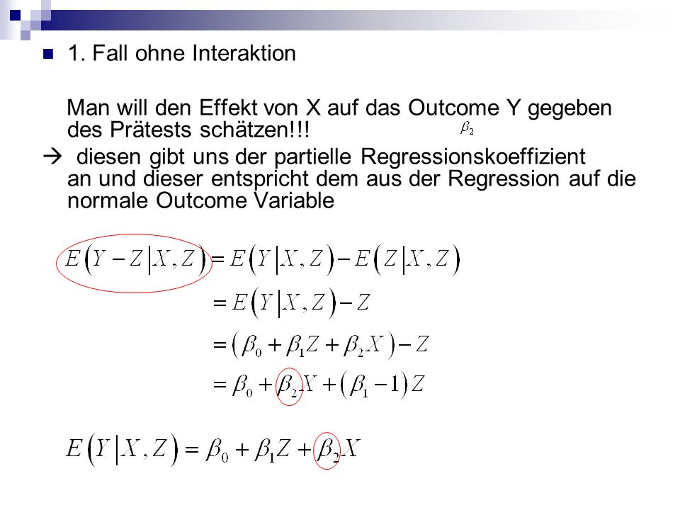 1. Fall ohne Interaktion Man will den Effekt von X auf das Outcome Y gegeben des Prätests schätzen!!!