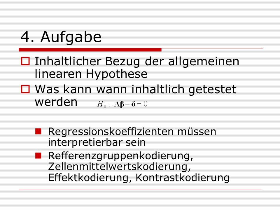 4. Aufgabe Inhaltlicher Bezug der allgemeinen linearen Hypothese