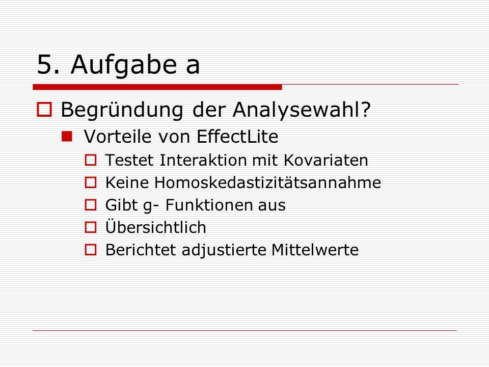 5. Aufgabe a Begründung der Analysewahl Vorteile von EffectLite