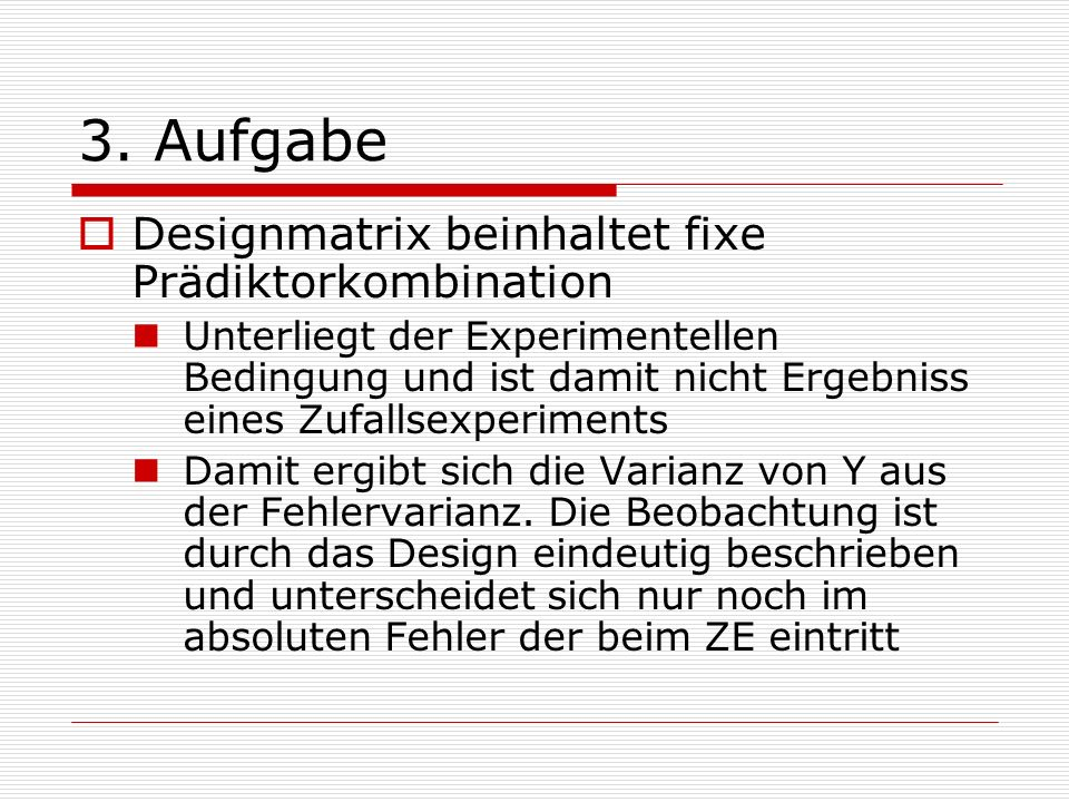 3. Aufgabe Designmatrix beinhaltet fixe Prädiktorkombination