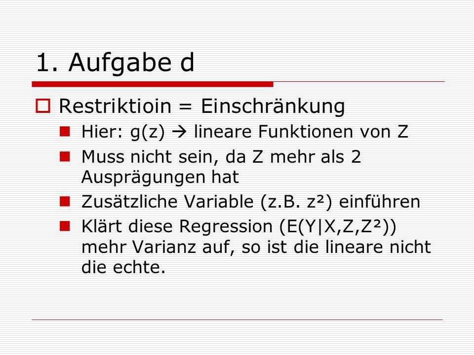 1. Aufgabe d Restriktioin = Einschränkung